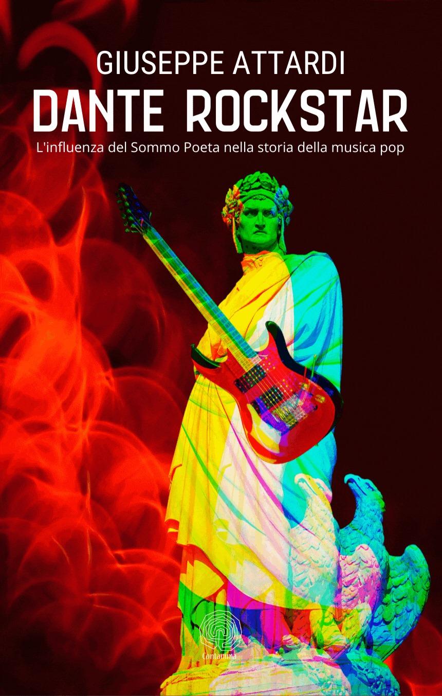 Dante Rockstar, il nuovo libro di Giuseppe Attardi, giornalista e scrittore